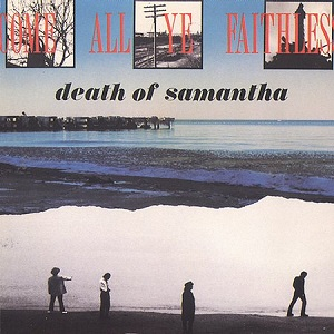 Death_of_Samantha_-_Come_All_Ye_Faithless